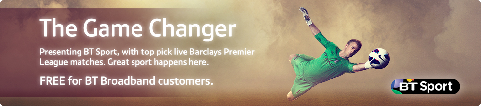 The Game Changer – Presenting BT Sport, with top pick live Barclays Premier League matches. Great sport happens here. – FREE for BT Broadband customers